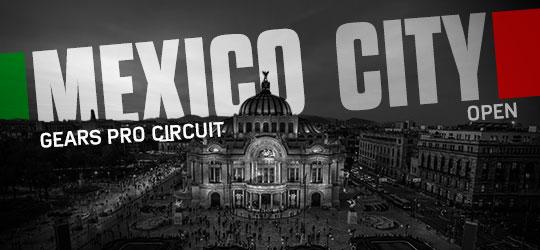 Gears Pro Circuit - Mexico City Open