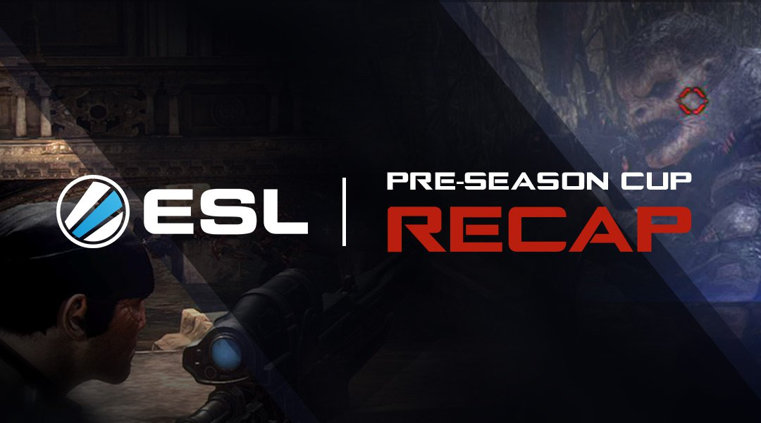 ESL Gears of War Pre-Season Cup Recap