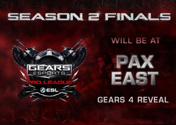Season 2 Finals at PAX East & Exclusive Gears 4 Reveal