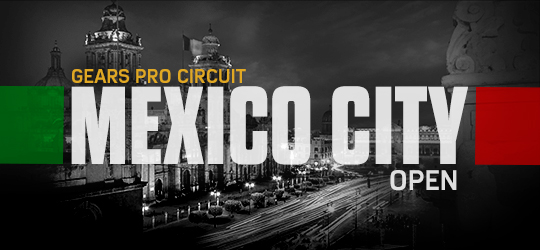 Gears Pro Circuit - Mexico City Open
