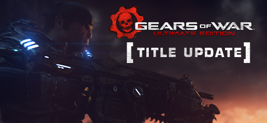 Gears of War: Ultimate Edition - Feb 2016 Title Update