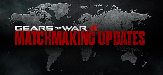Gears of War 4 - State of Matchmaking