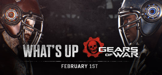 Gears of War - What's Up? February 1st 2018