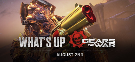 Gears of War - What's Up? Aug 2nd 2018
