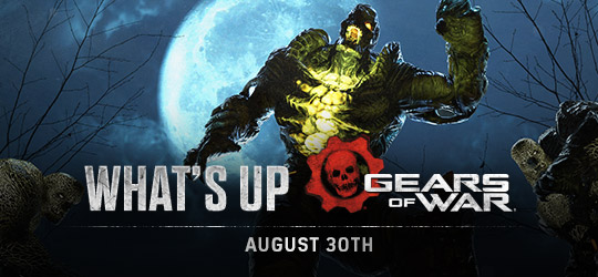Gears of War - What's Up? Aug 30th 2018