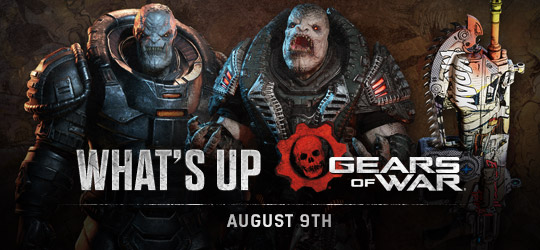 Gears of War - What's Up? Aug 9th 2018
