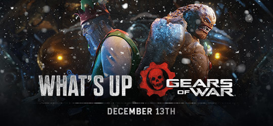 Gears of War - What's Up? Dec 13th 2018