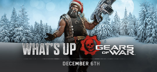 Gears of War - What's Up? Dec 6th 2018