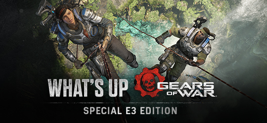 Gears of War - What's Up? E3 Edition