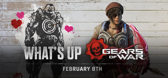 Gears of War - What's Up? February 8th 2018