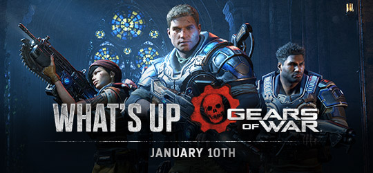 Gears of War - What's Up? January 10th 2019