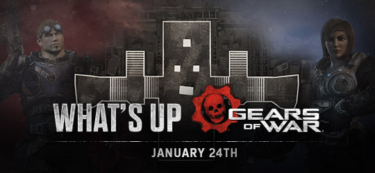Gears of War - What's Up? January 24th 2019