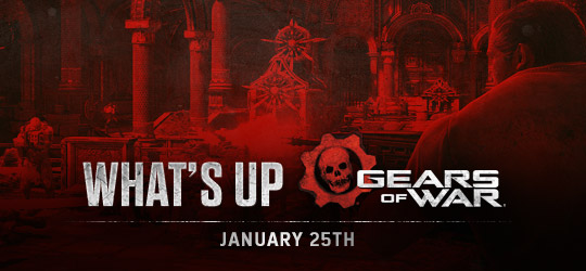 Gears of War - What's Up? January 25th 2018