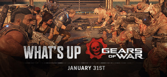 Gears of War - What's Up? January 31st 2019