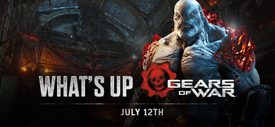 Gears of War - What's Up? July 12th 2018