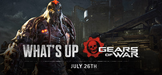Gears of War - What's Up? July 26th 2018