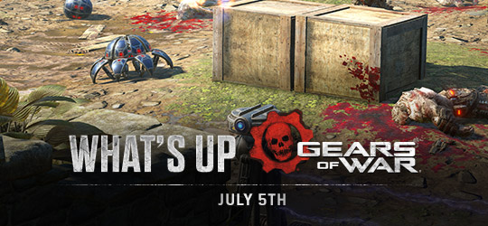 Gears of War - What's Up? July 5th 2018