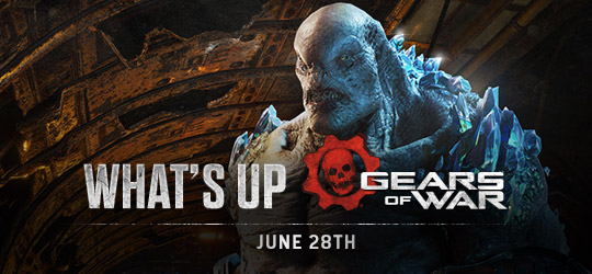 Gears of War - What's Up? June 28th 2018