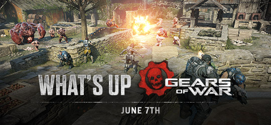 Gears of War - What's Up? June 7th 2018