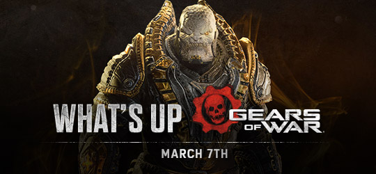 Gears of War - What's Up? March 7th 2019