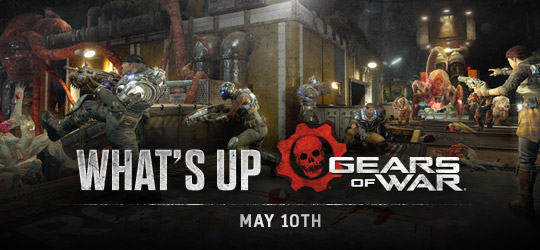 Gears of War - What's Up? May 17th 2018