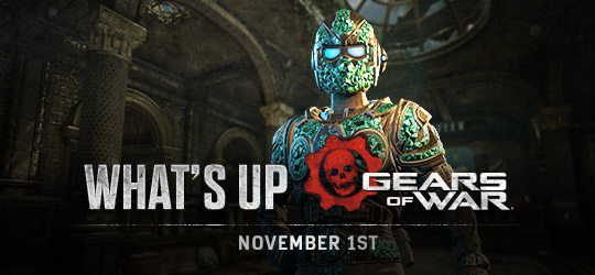 Gears of War - What's Up? Nov 1st 2018