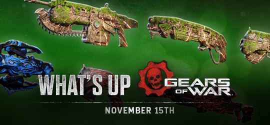 Gears of War - What's Up? Nov 15th 2018