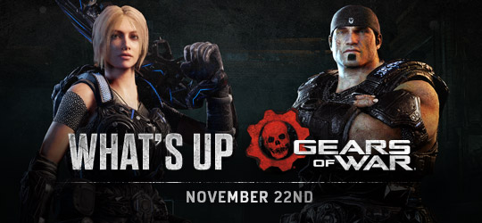 Gears of War - What's Up? Nov 22nd 2018