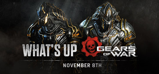 Gears of War - What's Up? Nov 8th 2018