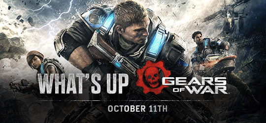 Gears of War - What's Up? Oct 11th 2018