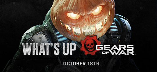 Gears of War - What's Up? Oct 18th 2018