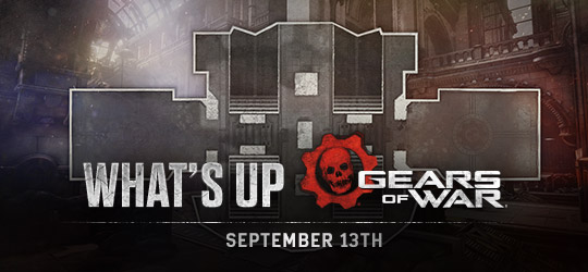 Gears of War - What's Up? Sept 13th 2018