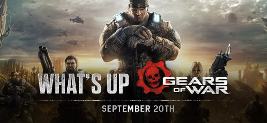 Gears of War - What's Up? Sept 20th 2018