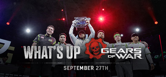 Gears of War - What's Up? Sept 27th 2018