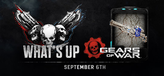 Gears of War - What's Up? Sept 6th 2018